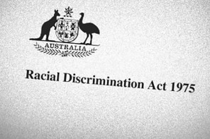 RACIAL DISCRIMINATION ACT CHANGES: LEGALISING HATE SPEECH